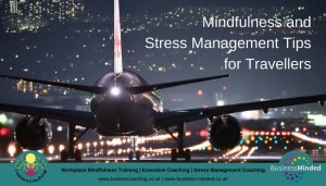 Stress Management Tips and Mindfulness Tips for Travellers